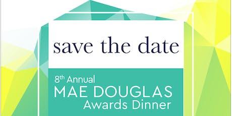8th Annual Mae Douglas Awards Dinner tickets