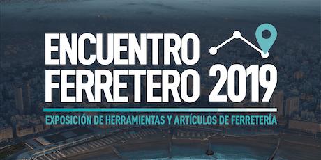 ENCUENTRO FERRETERO - Mar del Plata - 2019 entradas