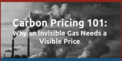Carbon Pricing 101:  Why an Invisible Gas Needs a Visible Price