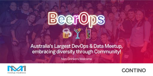 #BeerOps - Australia's Largest DevOps & Data Meetup! (SYD)