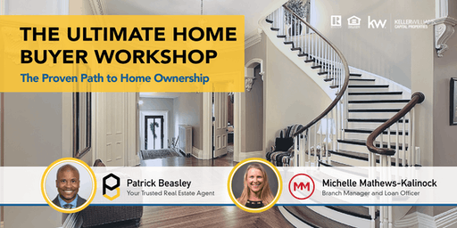 The Ultimate Home Buyer Workshop: The Proven Path to Home Ownership