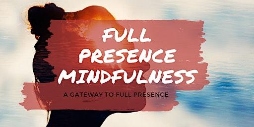 Full Presence Mindfulness