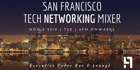 SF Tech Networking Mixer | Executive Order Bar & Lounge| November 5th, 2019 tickets