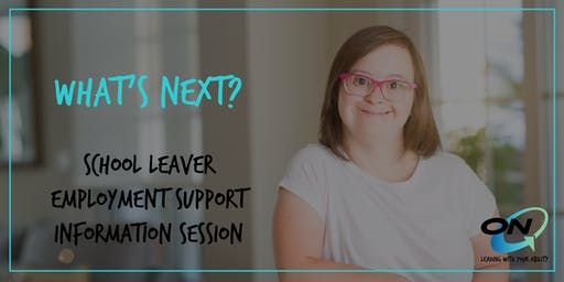 What's Next? Ipswich NDIS School Leaver Employment Info Session