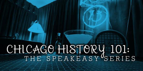 """Chicago History 101: The Speakeasy Series (1/15 """"The Windy City"""") tickets"""