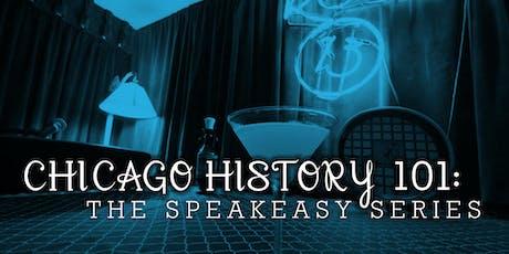 "Chicago History 101: The Speakeasy Series (2/26 ""Chi-Beeria"") tickets"