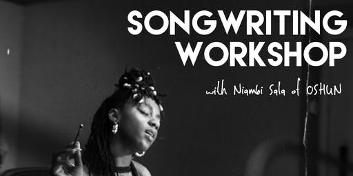 Songwriting with Niambi Sala of OSHUN