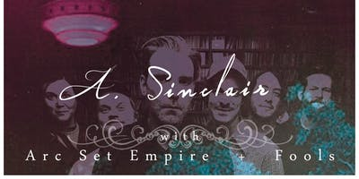 A.Sinclair, Arc Set Empire, and Fools At Independence Brewing Co.