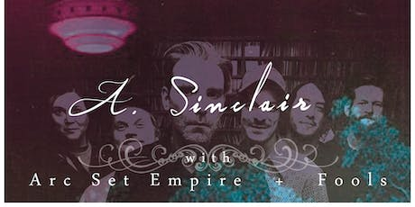 A.Sinclair, Arc Set Empire, and Fools At Independence Brewing Co. tickets