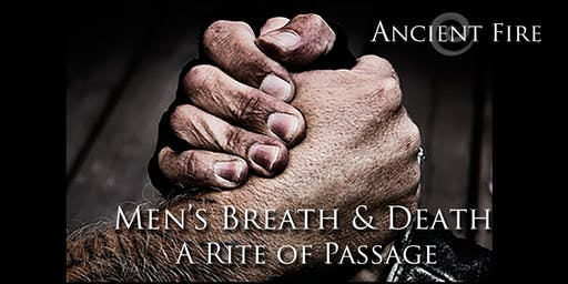 Men's Breathwork and Death.  A Rite of Passage @ Ancient Fire