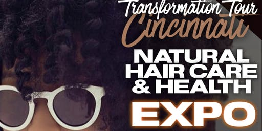Transformation Tour: Natural Hair Care & Health Expo