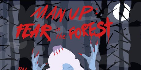 Man Up Halloween: FEAR in the FOREST! tickets