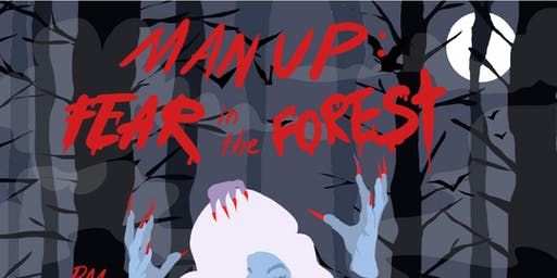 Man Up Halloween: FEAR in the FOREST!