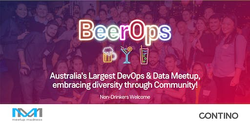 #BeerOps - Australia's Largest DevOps & Data Meetup (MELB)!