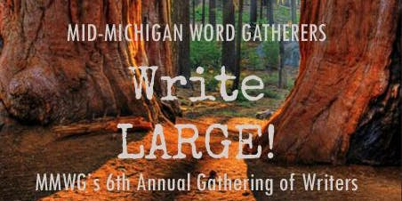 Write LARGE: MMWG's 6th Annual Gathering of Writers