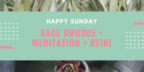 {FREE} S.A.G.E. Smudge + Meditation + Reiki  tickets
