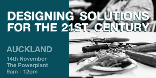 Designing Solutions for the 21st Century - Auckland
