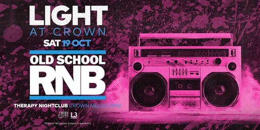 Light At Crown pres. Old School RNB (October 19th 2019)