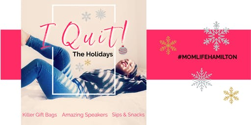 I Quit!  The Holidays