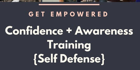 Confidence + Awareness Training {Self Defense} tickets