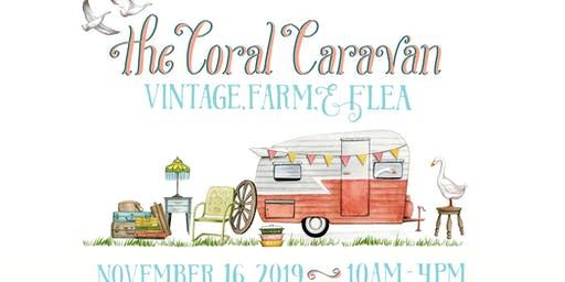 The Coral Caravan Vintage Farm and Flea Traveling Market