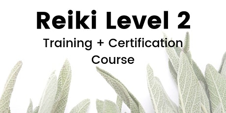 Reiki Level 2 Training + Certification Course tickets