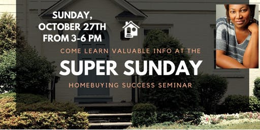 Super Sunday Homebuying Success Seminar