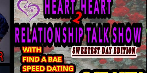 Heart 2 Heart Relationship Talk Show FT Find A Bae Speed Dating Sweetest Day Eddition