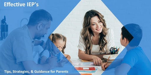 Effective IEP's: Tips, Strategies, & Guidance for Parents