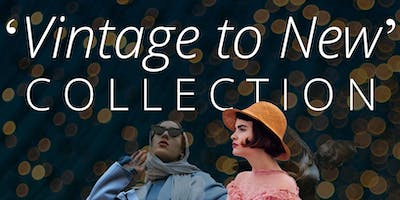 'Vintage to New' Collection Fashion Parade