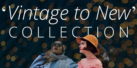 'Vintage to New' Collection Fashion Parade tickets