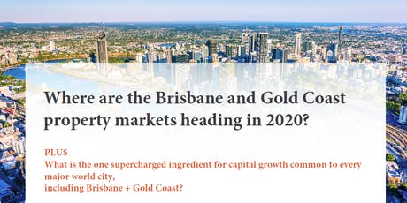 Where are the Brisbane and Gold Coast property markets heading in 2020? tickets
