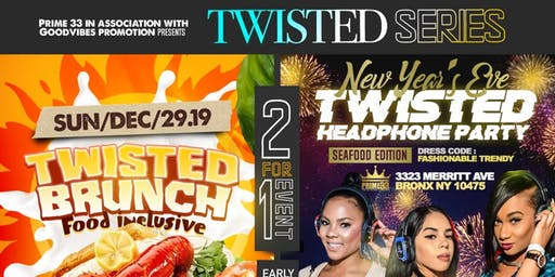 Twisted Brunch & Twisted NYE  party