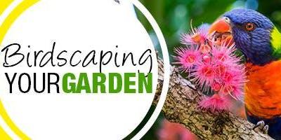 Birdscaping your garden
