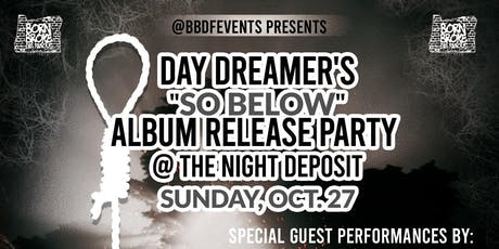 "Day Dreamer's ""So Below"" Album Release Party tickets"