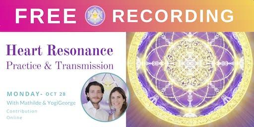 FREE RECORDING - Monday Heart Resonance Practice & Transmission
