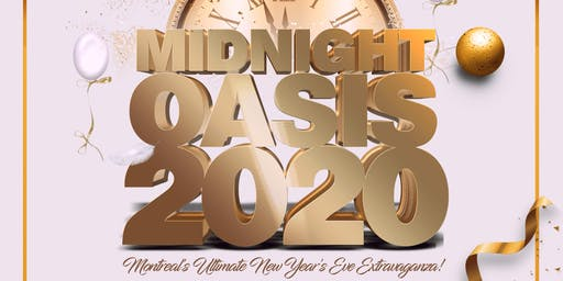 MIDNIGHT OASIS 2020 - Montreal Ultimate OPEN BAR New Years Eve Event!