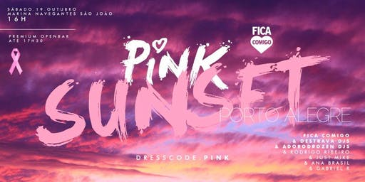 Pink Sunset 2019 : Porto Alegre : Fica Comigo