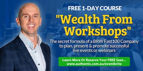 (FREE) 'Wealth From Workshops' 1-Day Event In Sydney by Authentic Education tickets