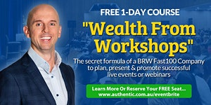 (FREE) 'Wealth From Workshops' 1-Day Event In Melbourne
