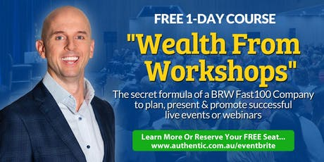 (FREE) 'Wealth From Workshops' 1-Day Event In Melbourne tickets