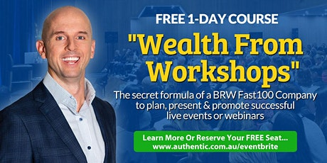(FREE) 'Wealth From Workshops' 1-Day Event In Perth tickets