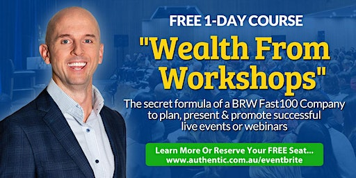 (FREE) 'Wealth From Workshops' 1-Day Event In Perth
