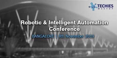 Robotic & Intelligent Automation Conference - Bangalore
