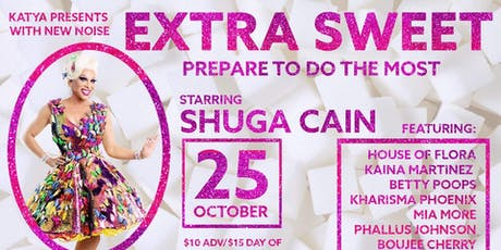 EXTRA Sweet with Shuga Cain tickets
