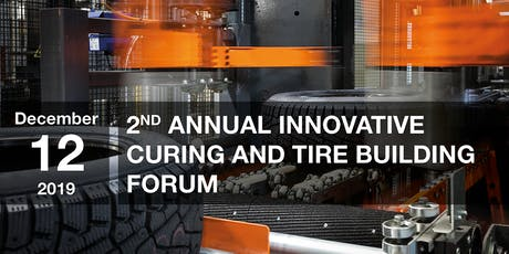 2nd Annual Innovative Curing and Tire Building Forum tickets