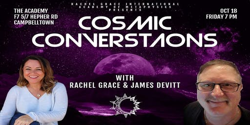 COSMIC CONVERSATIONS with Rachel Grace & James Devitt