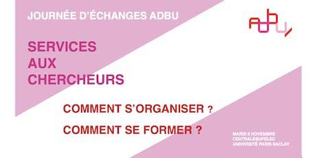JE ADBU -  Services à la recherche : comment s'organiser et se former ? billets