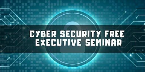 Cyber Security FREE Executive Seminar