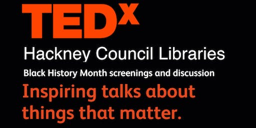 TEDx Hackney Council Libraries - Black History Month